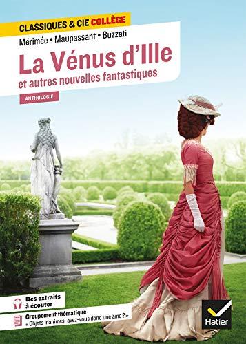La Vénus d'Ille et autres nouvelles fantastiques: avec un groupement « Objets inanimés, avez-vous donc une âme ? »