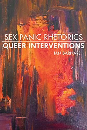 Sex Panic Rhetorics, Queer Interventions (Albma Rhetoric Cult & Soc Crit)