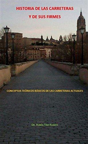 HISTORIA DE LAS CARRETERAS Y DE SUS FIRMES: CONCEPTOS TEÓRICOS BÁSICOS DE LAS CARRETERAS ACTUALES (HISTORIA E INGENIERÍA DE LAS CARRETERAS) eBook: Tino Ramos, Rubén: Amazon.es: Tienda Kindle