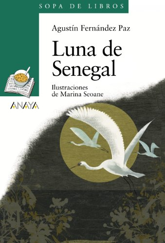 Luna de Senegal (LITERATURA INFANTIL (6-11 años) - Sopa de Libros)