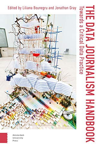 Compare Textbook Prices for The Data Journalism Handbook: Towards A Critical Data Practice Digital Studies, 1  ISBN 9789462989511 by Bounegru, Liliana,Gray, DR. Jonathan