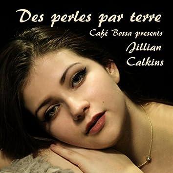 Des perles par terre (feat. Jillian Calkins)