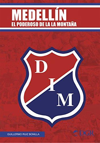 MEDELLÍN: El poderoso de la montaña (Fútbol Profesional Colombiano ...