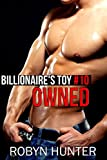 Owned: Billionaire's Toy #10 (English Edition)