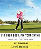 Fix Your Body, Fix Your Swing: The Revolutionary Biomechanics Workout Program Used by Tour Pros
