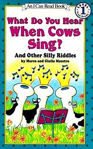 What Do You Hear When Cows Sing And Other Silly Riddles I Can Read Level 1