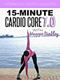 15-Minute Cardio Core 7.0 Workout (with weights)