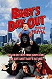 Baby's Day Out (1994) Trivia: Try And See How Much Knowledge You Have About Baby's Day Out : What Do You Know About Baby's Day Out (1994)? (English Edition)