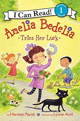 Amelia Bedelia Tries Her Luck (I Can Read)