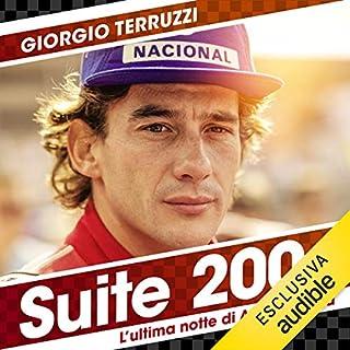 Suite 200     L'ultima notte di Ayrton Senna              Di:                                                                                                                                 Giorgio Terruzzi                               Letto da:                                                                                                                                 Giuliano Bonetto                      Durata:  4 ore e 4 min     32 recensioni     Totali 4,7