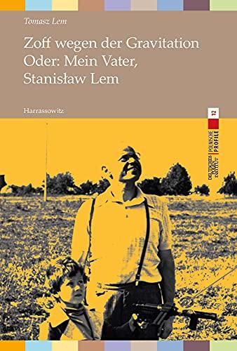 Zoff wegen der Gravitation: Oder: Mein Vater, Stanisław Lem: Oder: Mein Vater, Stanislaw Lem (Polnische Profile)