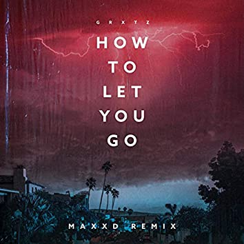 How To Let You Go
