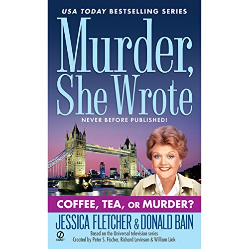 Murder, She Wrote: Coffee, Tea, or Murder? audiobook cover art
