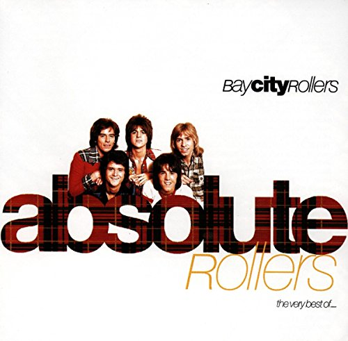 Absolute Rollers: The Very Best Of Bay City Rollers