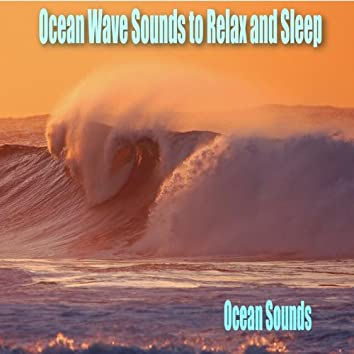 Ocean Waves Sounds to Relax and Sleep