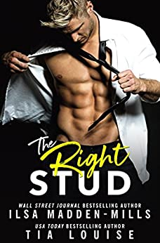 The Right Stud: a sexy romantic comedy by [Ilsa Madden-Mills, Tia Louise]