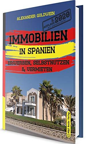 Immobilien in Spanien: Erwerben, Selbstnutzen & Vermieten