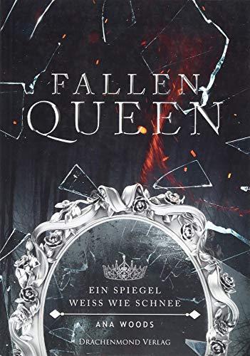 Fallen Queen: Ein Spiegel weiß wie Schnee: Ein Spiegel weiß wie Schnee (Teil 2)