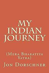 My Indian Journey: (mera Bharatiya Yatra): Volume 4 Paperback