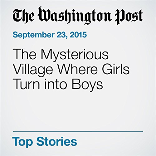 The Mysterious Village Where Girls Turn into Boys audiobook cover art
