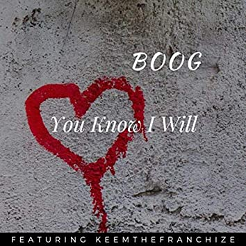You Know I Will (feat. Keemthefranchize)