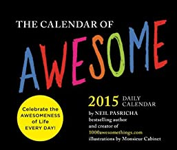 Calendar of Awesome 2015 Daily Calendar by Neil Pasricha (2014-07-22)