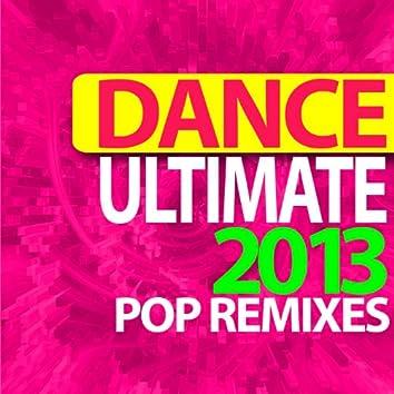 Ultimate Dance 2013 Pop Remixes