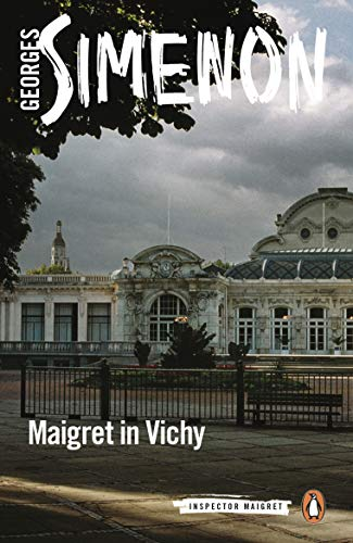 Maigret in Vichy: Inspector Maigret #68 (English Edition)