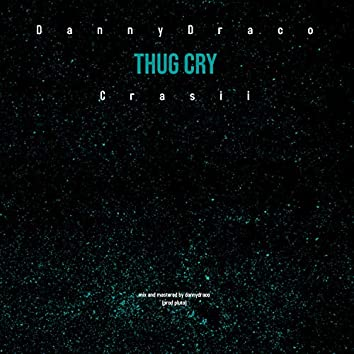 Thug Cry (feat. Crasii)