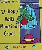 Et hop voilà Monsieur Croc