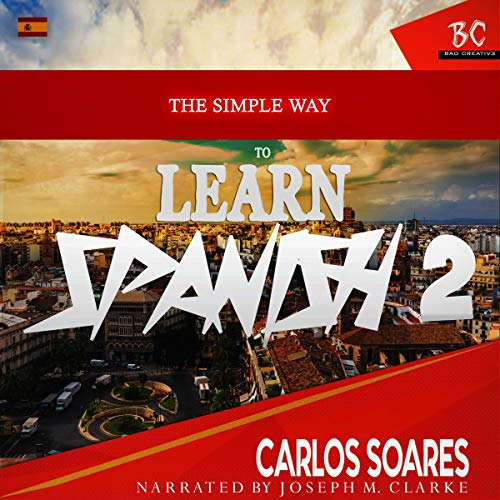 The Simple Way to Learn Spanish 2                   By:                                                                                                                                 Carles Soares                               Narrated by:                                                                                                                                 Joseph M. Clarke                      Length: 2 hrs and 52 mins     Not rated yet     Overall 0.0