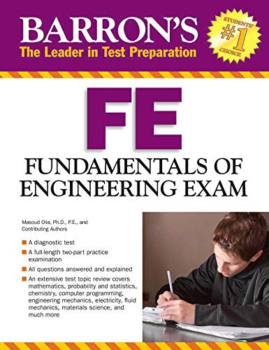 FE Exam: Fundamentals of Engineering Exam (Barron's FE Fundamentals of Engineering)