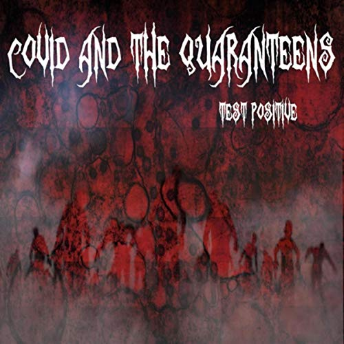 Covid and the Quaranteens Test Positive [Explicit]