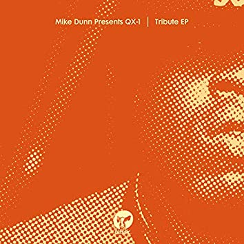 Tribute EP (Mike Dunn Presents QX-1)
