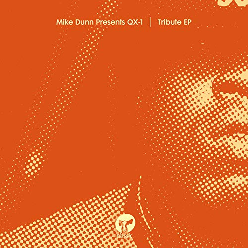 Tribute EP (Mike Dunn Presents QX-1) [Explicit]