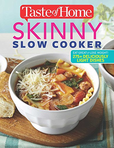 Taste of Home Skinny Slow Cooker: Cook Smart, Eat Smart with 278 Healthy Slow-Cooker Recipes
