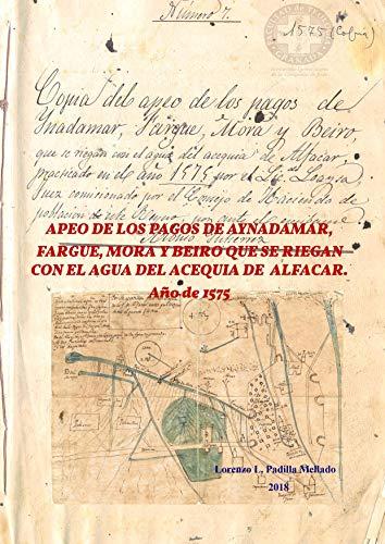 Libro del Apeo y deslinde del Pago del Zaidín y Daralgazi. Año de 1572. (Trasla