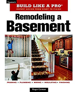 Remodeling a Basement  Revised Edition  Taunton s Build Like a Pro