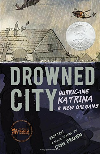 Drowned City: Hurricane Katrina and New Orleans (Ala Notable Children's Books. Older...