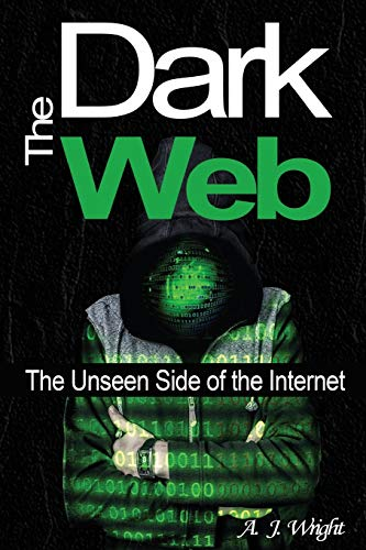 The Dark Web: The Unseen Side of the Internet