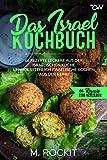 Das Israel Kochbuch, 66 Rezepte leckere  aus der israelischen Küche,: unwiderstehlich israelische Kochen (66 Rezepte zum Verlieben 41)