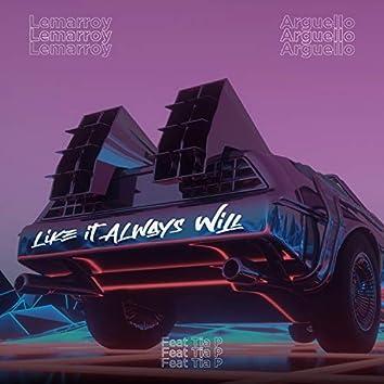 Like It Always Will (feat. Tia P.)