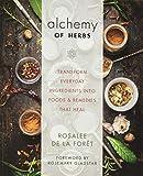 Alchemy of Herbs: Transform Everyday...