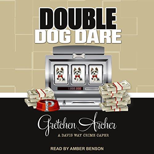 Double Dog Dare: Davis Way Crime Caper Series, Book 7