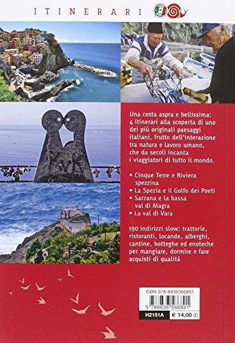 Cinque Terre e Golfo dei Poeti. Tra mare e cielo, vigneti e colori: da Levanto a Portovenere, la val di Magra e la val di Vara