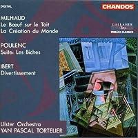 Milhaud: Le Boeuf sur le Toit, La Creation du Monde / Poulenc: Les Biches / Ibert: Divertissement (1992-02-11)