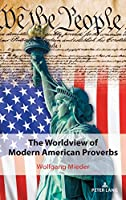 The Worldview of Modern American Proverbs (International Folkloristics)