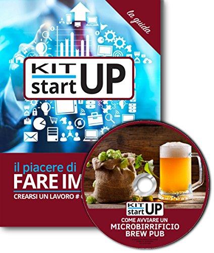 Come avviare un microbirrificio. Brew pub. Con aggiornamento 2018. Con CD-ROM