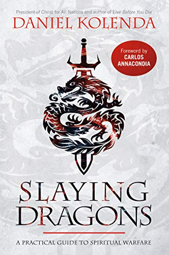 Slaying Dragons: A Practical Guide to Spiritual Warfare (English Edition)