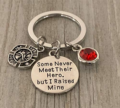 Firefighter Charm Key chain, Some Never Meet Their Hero, But I Raised Mine Jewelry, Fire Fighter Charm Keychain for Men & Women- Fireman Mom and Dad Gift